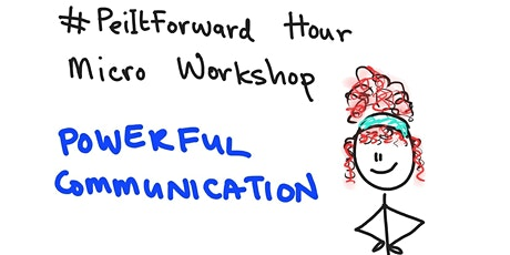 #PeiItForward MicroWorkshop 3 - Powerful Communications tickets