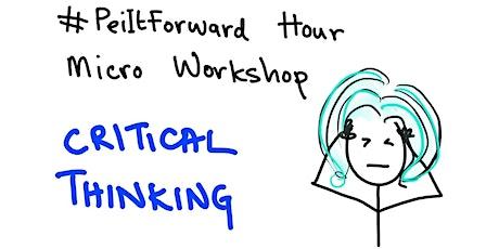 #PeiItForward MicroWorkshop 4 - Critical Thinking tickets