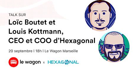 Apérotalk avec Loïc Boutet CEO et Louis Kottmann COO @Hexagonal billets