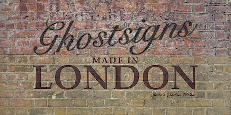Virtual Tour - Ghostsigns – Made in London tickets