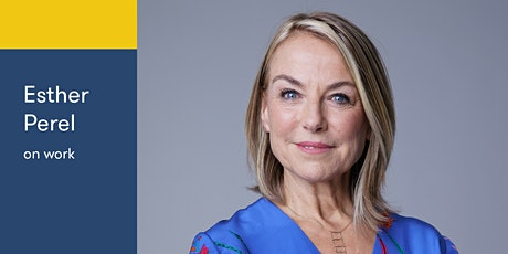 Business Event: Esther Perel – Reinventing Work tickets