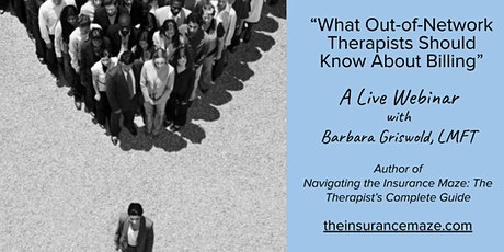 """""""What Out-of-Network Therapists Should Know About Billing"""" a Live Webinar tickets"""