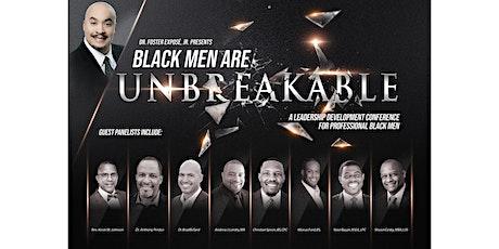 Black Men are UNBREAKABLE tickets