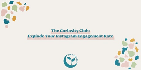 The Curiosity Club: Explode Your Instagram Engagement Rate tickets