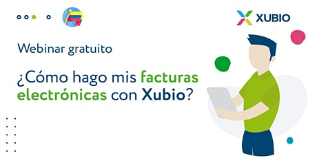Webinar Colombia: ¿Cómo hago mis facturas electrónicas con Xubio? tickets