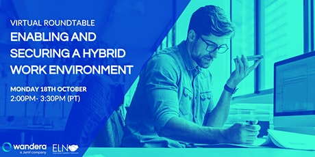 Virtual Roundtable: Enabling and Securing a Hybrid Work Environment tickets