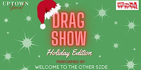 A Welcome to the Other Side Holiday Drag Spectacular! - FREE EVENT tickets