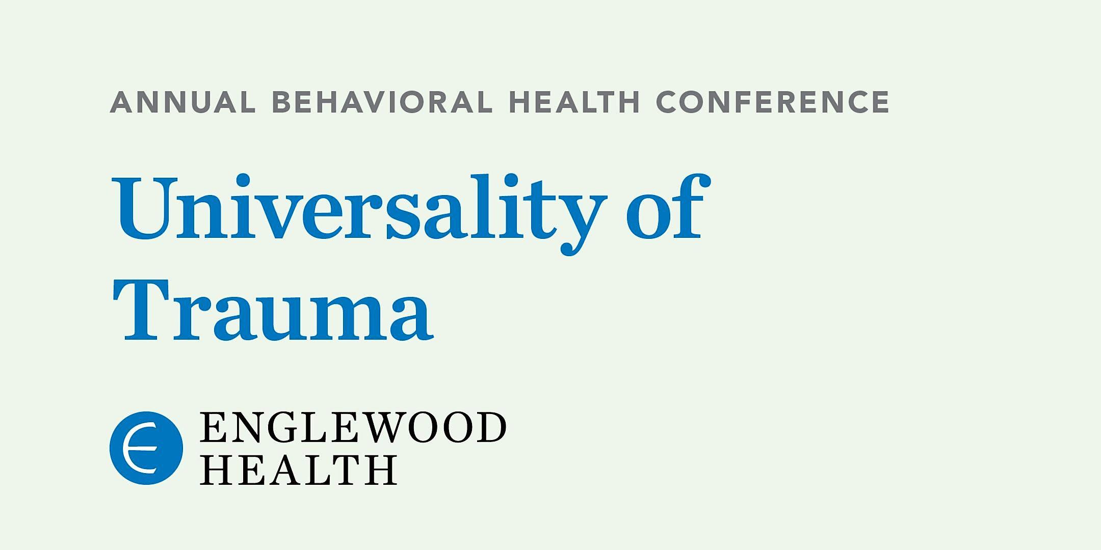 More info: Virtual Annual Behavioral Health Conference 2021: Universality of Trauma