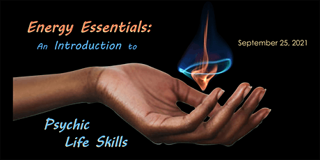 Energy Essentials:  An Introduction to Psychic Life Skills tickets