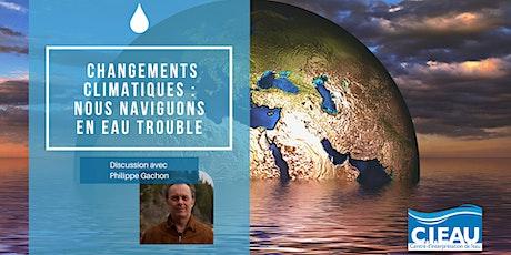 Conférence: Changements climatiques : nous naviguons en eaux troubles billets
