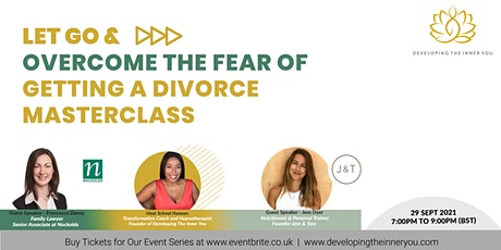 OVERCOME THE FEAR OF GETTING A DIVORCE tickets