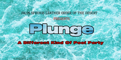 PLUNGE - A Different Kind of Pool Party tickets