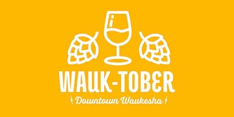 Wauk-Tober 2021: A Downtown Waukesha Wine & Beer Walk tickets