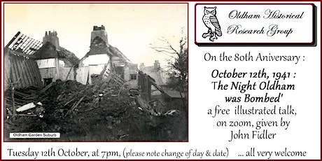80th Anniversary Talk : 'October 12th, 1941 : the Night Oldham was Bombed' Tickets