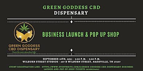 Green Goddess CBD Dispensary Business Launch and Pop Up Shop tickets