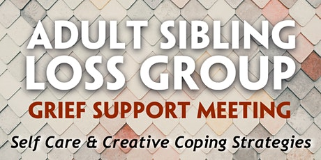 ONLINE Adult Sibling Loss Support Meeting - NOV tickets