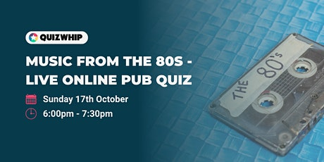 Music from the 80s - Live Online Pub Quiz billets