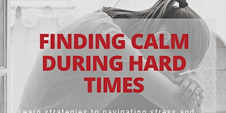 Finding Calm During Hard Times tickets
