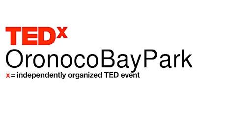 TEDxOronocoBayPark 2021 Event tickets