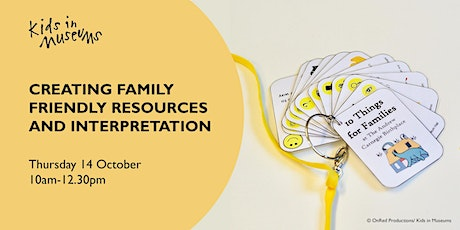 Creating family friendly resources and interpretation tickets