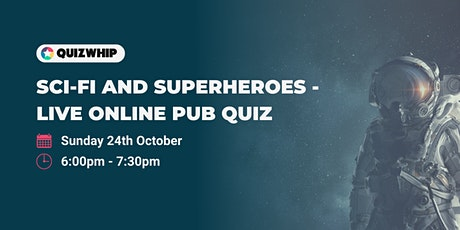 Sci-Fi and Superheroes - Live Online Pub Quiz tickets