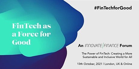 FinTech as a Force For Good: An Innovate Finance Forum Networking Ticket tickets