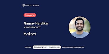 Fireside Chat with Brilliant VP of Product, Gaurav Hardikar tickets