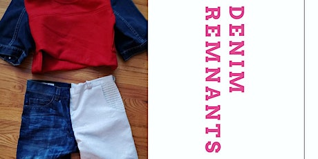 Denim Remnants: A  Jerry Gant Inspired Sustainable Fashion Workshop tickets