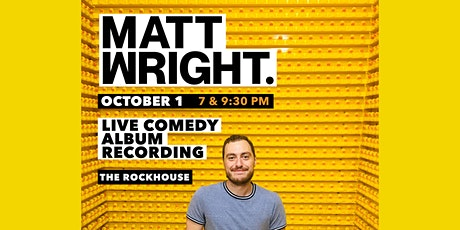 *LATE SHOW* Matt Wright Live Comedy Album Recording at The Rock House tickets