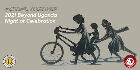 Beyond Uganda Night of Celebration 2021 tickets