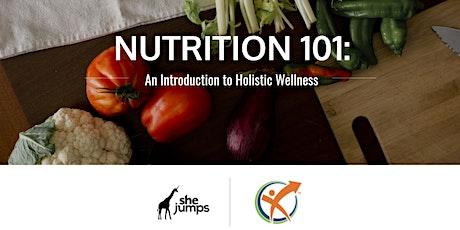 Nutrition 101: An Introduction to Holistic Wellness biglietti