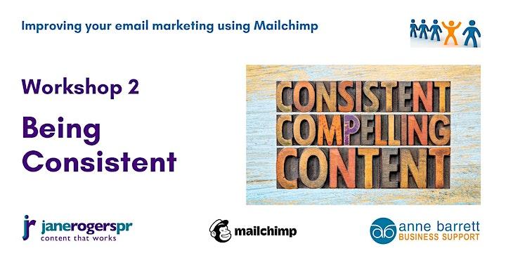 Workshop 2 - being consistent. Mailchimp online workshops