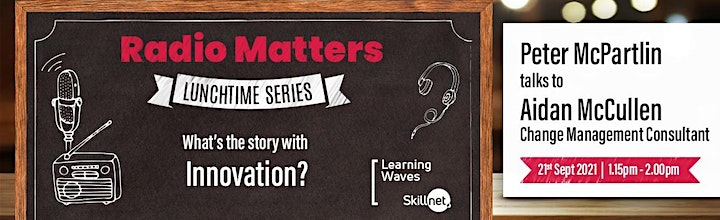 Radio Matters -  Lunchtime Series 2021 - What's the Story with Innovation? image