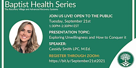 Baptist Health Series: Exploring Unwillingness and How to Conquer it tickets