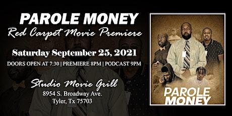 Parole Money Movie Premiere tickets