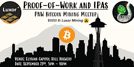 Proof-of-Work and IPAs: PNW Bitcoin Mining Meetup tickets