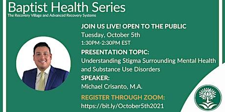 Baptist Health Series: Understanding Stigma Surrounding Mental Health tickets