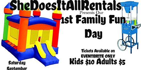 SheDoesItAllRentals 1st Annual Family Fun Day tickets