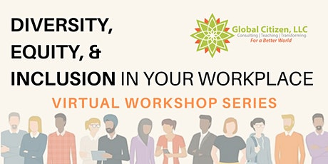 Diversity, Equity, and Inclusion in Your Workplace Virtual Workshop Series tickets