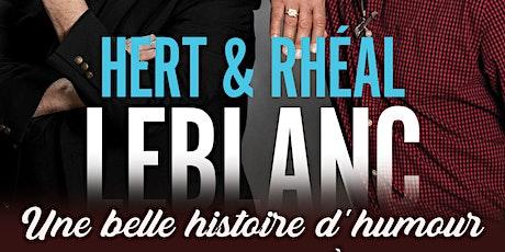 Hert et Rhéal LeBlanc - Une belle histoire d'humour tickets