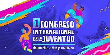 I Congreso Internacional de la Juventud.  Deporte, Arte, Cultura. entradas
