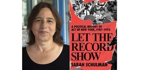 """""""LET THE RECORD SHOW: A Political History of ACT UP, NY 1987-1993"""" tickets"""