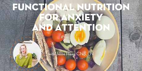 Functional Nutrition for Anxiety and Attention with Jesse Haas, CNS, LN tickets