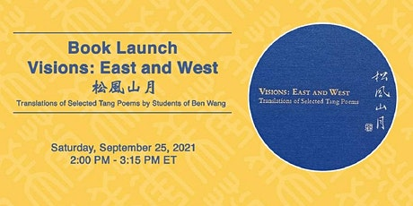 """Book Launch- Ben Wang's """"Visions: East and West 松風山月"""" tickets"""