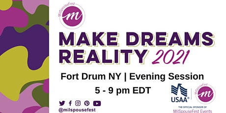 MilSpouseFest Make Dreams Reality - Fort Drum, NY Evening tickets