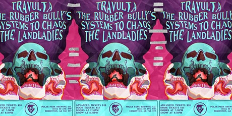Travulta w/ The Rubber Bully's, Systems To Chaos and The Landladies tickets
