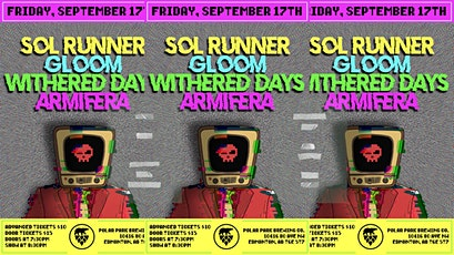 Sol Runner w/ Gloom, Withered Days and Armifera tickets
