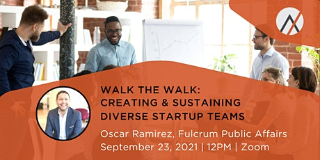 Walk the Walk: Creating and Sustaining Diverse Startup Teams tickets