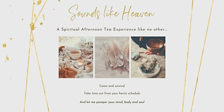 Sounds Like Heaven - A Spiritual Afternoon Tea Experience Like No Other tickets