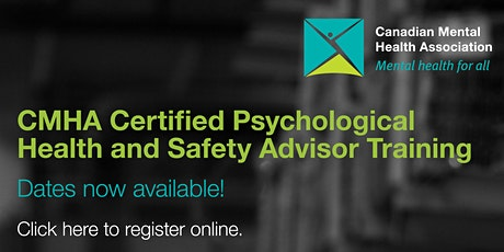 CMHA Certified Psychological Health and Safety Advisor Training tickets